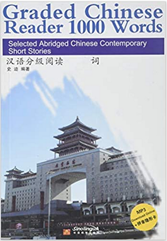 Graded Chinese Reader 1000 Words: Selected Abridged Chinese Contemporary Short Stories