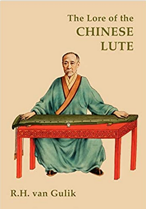 The Lore of the Chinese Lute by Robert H. Van Gulik