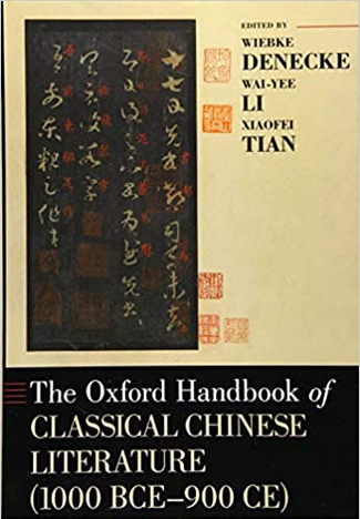 The Oxford Handbook of Classical Chinese Literature: (1000BCE-900CE) (OXFORD HANDBOOKS SERIES) (Englisch)